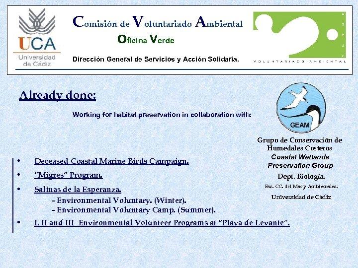 Comisión de Voluntariado Ambiental Oficina Verde Dirección General de Servicios y Acción Solidaria. Already