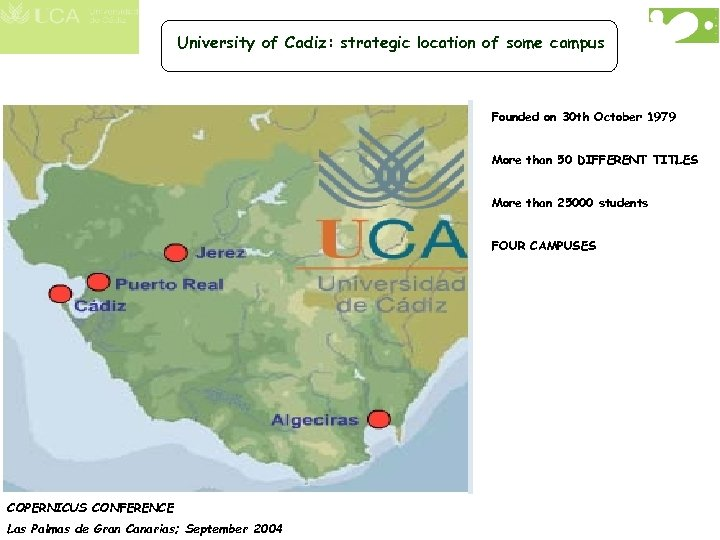University of Cadiz: strategic location of some campus Founded on 30 th October 1979