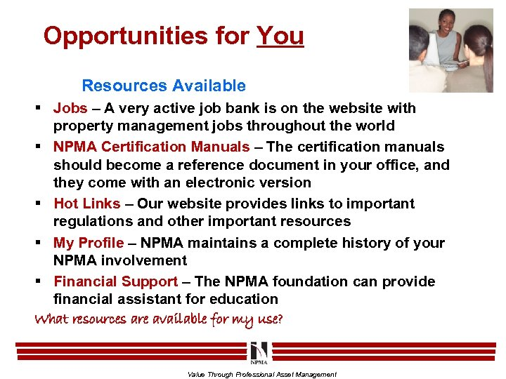 Opportunities for You Resources Available § Jobs – A very active job bank is