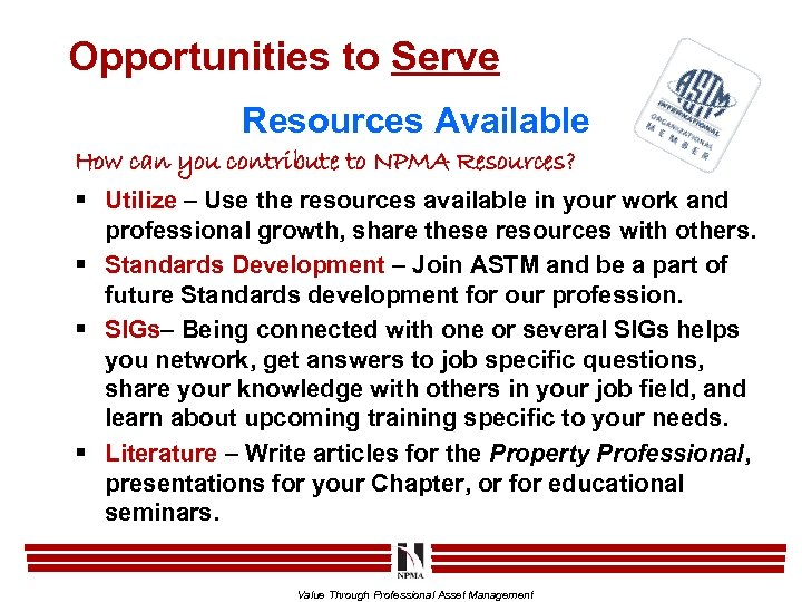 Opportunities to Serve Resources Available How can you contribute to NPMA Resources? § Utilize