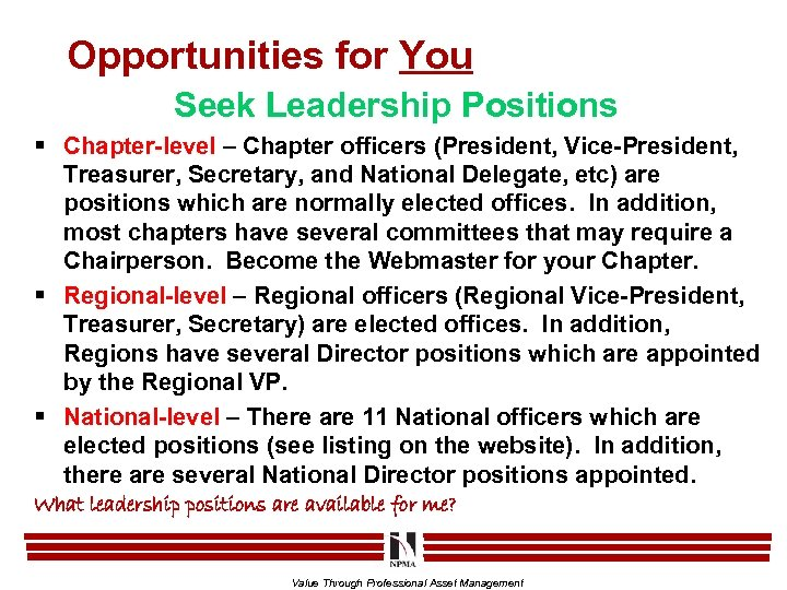 Opportunities for You Seek Leadership Positions § Chapter-level – Chapter officers (President, Vice-President, Treasurer,