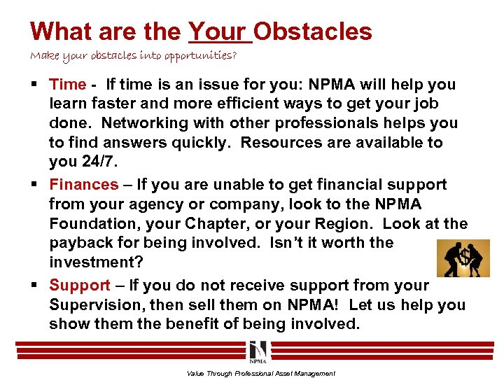 What are the Your Obstacles Make your obstacles into opportunities? § Time - If