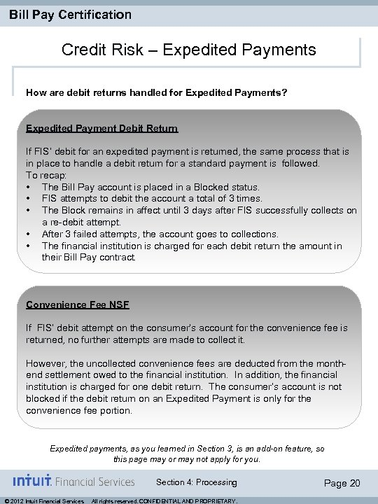 Bill Pay Certification Credit Risk – Expedited Payments How are debit returns handled for
