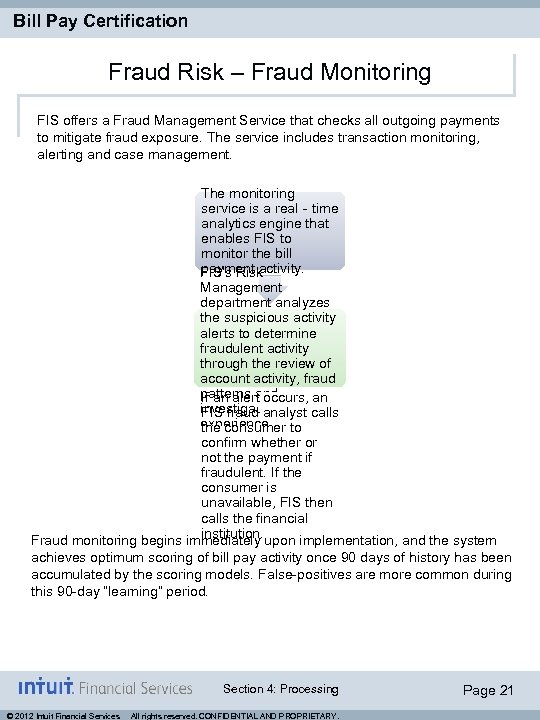 Bill Pay Certification Fraud Risk – Fraud Monitoring FIS offers a Fraud Management Service