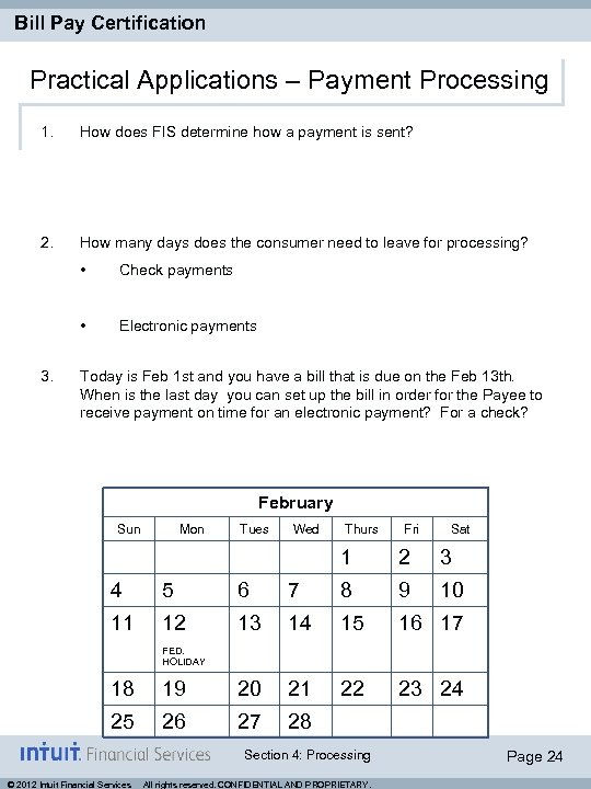 Bill Pay Certification Practical Applications – Payment Processing 1. How does FIS determine how