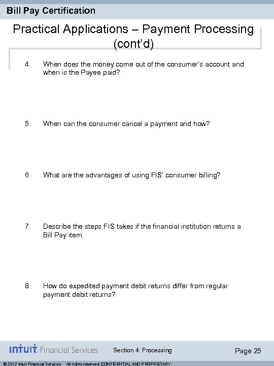 Bill Pay Certification Practical Applications – Payment Processing (cont'd) 4. When does the money