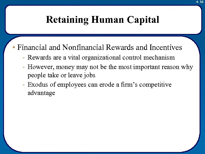 4 - 16 Retaining Human Capital • Financial and Nonfinancial Rewards and Incentives -