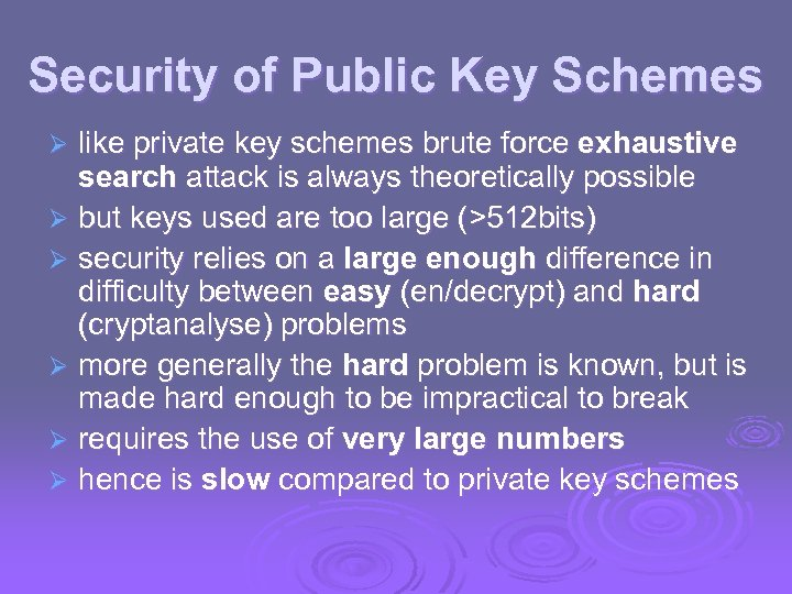 Security of Public Key Schemes like private key schemes brute force exhaustive search attack
