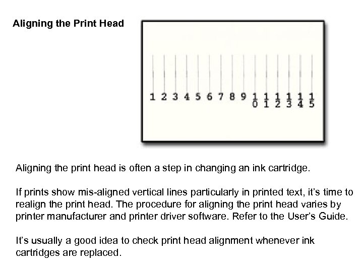 Aligning the Print Head Aligning the print head is often a step in changing