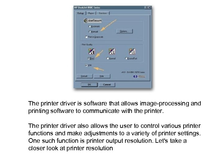 The printer driver is software that allows image-processing and printing software to communicate with