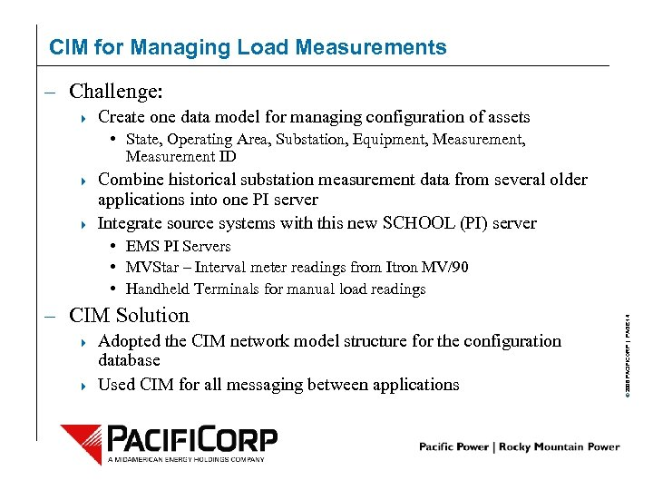 CIM for Managing Load Measurements – Challenge: 4 Create one data model for managing