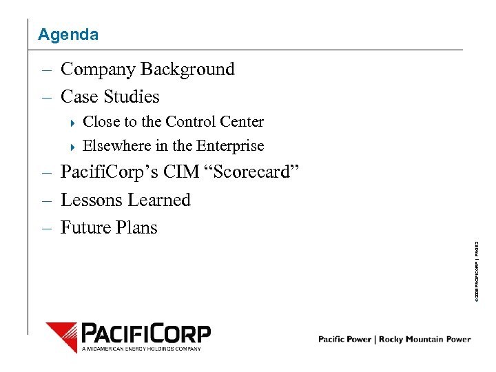 Agenda – Company Background – Case Studies Close to the Control Center 4 Elsewhere
