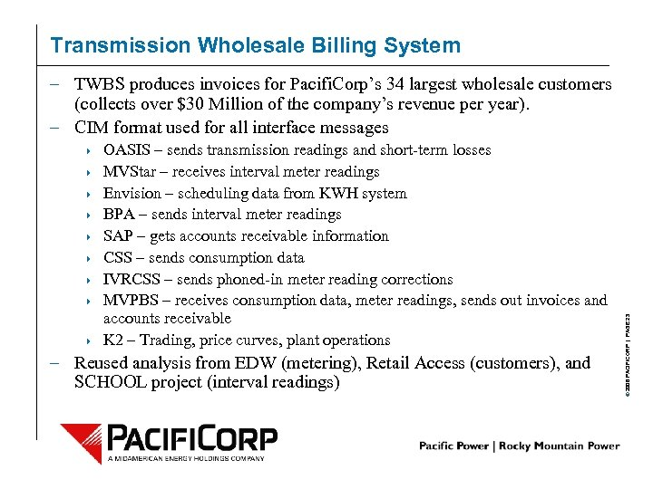 Transmission Wholesale Billing System 4 4 4 4 4 OASIS – sends transmission readings