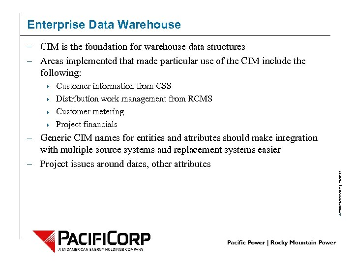 Enterprise Data Warehouse – CIM is the foundation for warehouse data structures – Areas