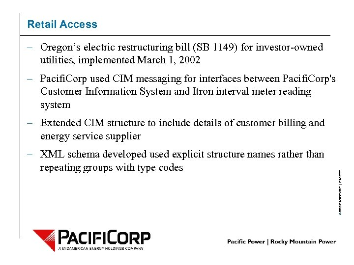 Retail Access – Oregon's electric restructuring bill (SB 1149) for investor-owned utilities, implemented March
