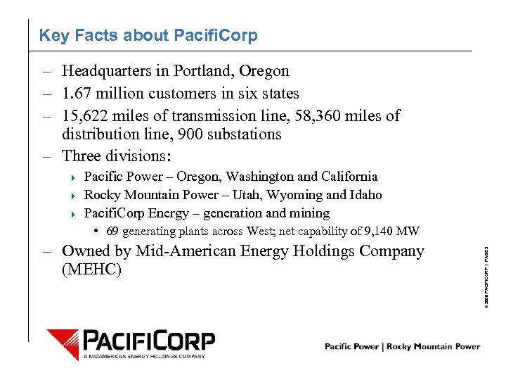 Key Facts about Pacifi. Corp – Headquarters in Portland, Oregon – 1. 67 million