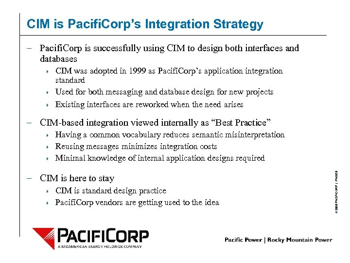 CIM is Pacifi. Corp's Integration Strategy – Pacifi. Corp is successfully using CIM to
