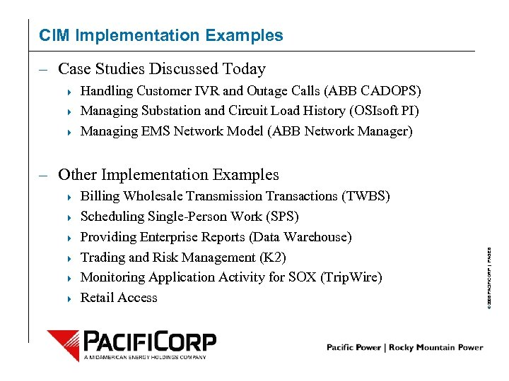 CIM Implementation Examples – Case Studies Discussed Today 4 4 4 Handling Customer IVR