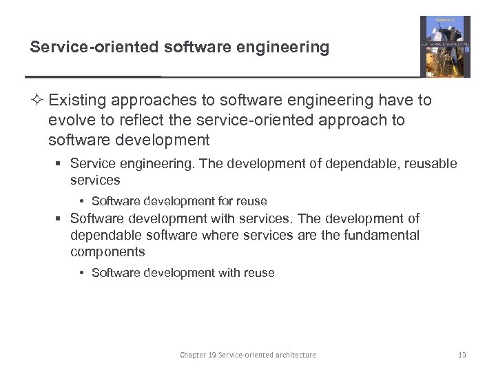 Service-oriented software engineering ² Existing approaches to software engineering have to evolve to reflect