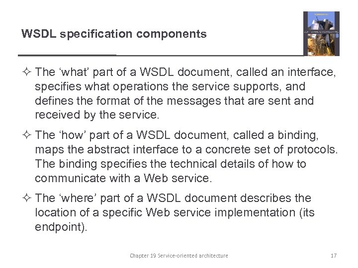 WSDL specification components ² The 'what' part of a WSDL document, called an interface,