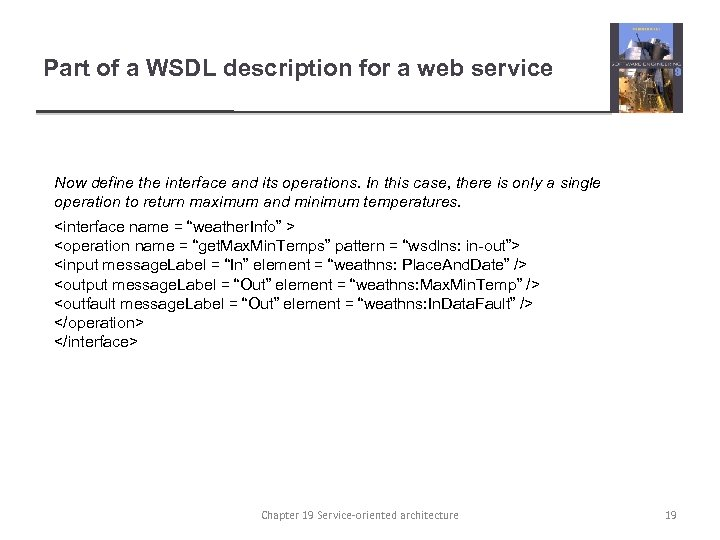 Part of a WSDL description for a web service Now define the interface and