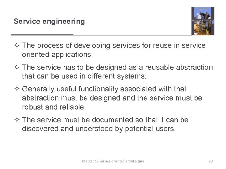 Service engineering ² The process of developing services for reuse in serviceoriented applications ²