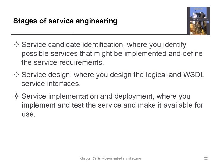 Stages of service engineering ² Service candidate identification, where you identify possible services that