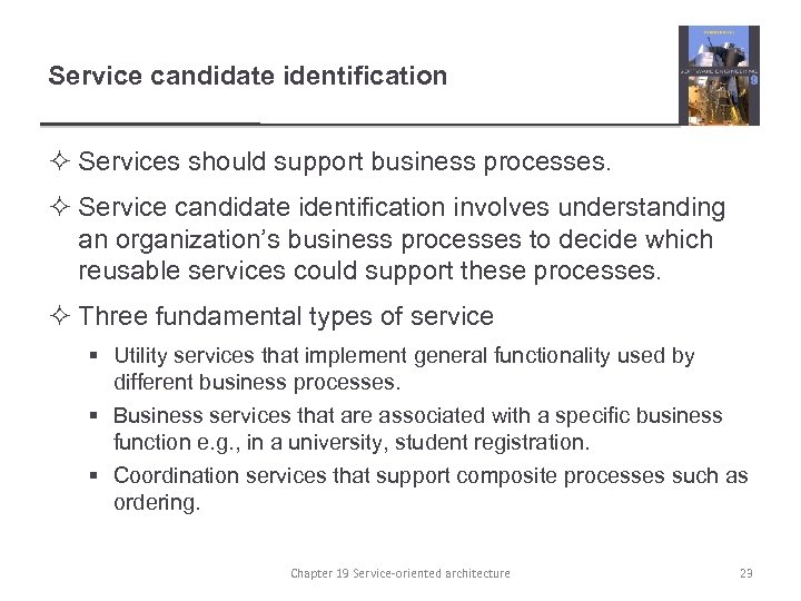 Service candidate identification ² Services should support business processes. ² Service candidate identification involves