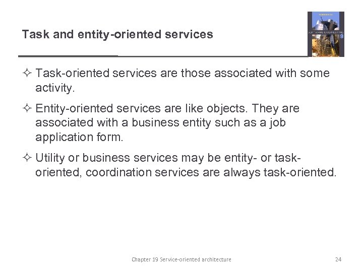 Task and entity-oriented services ² Task-oriented services are those associated with some activity. ²