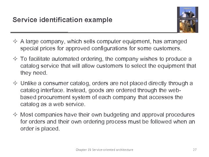 Service identification example ² A large company, which sells computer equipment, has arranged special