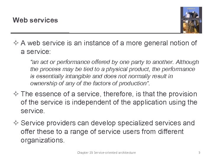 Web services ² A web service is an instance of a more general notion