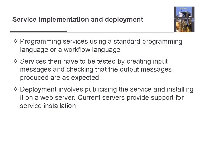 Service implementation and deployment ² Programming services using a standard programming language or a