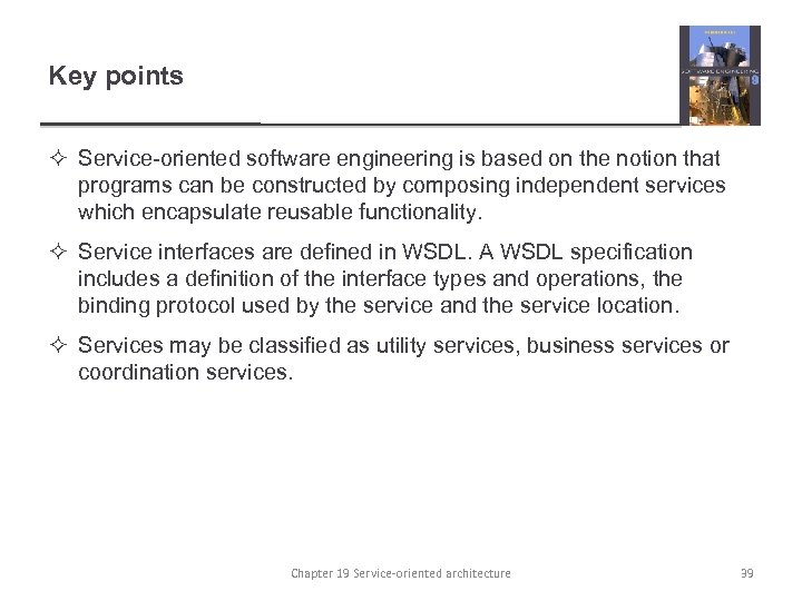 Key points ² Service-oriented software engineering is based on the notion that programs can