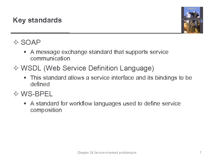 Key standards ² SOAP § A message exchange standard that supports service communication ²