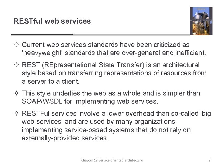 RESTful web services ² Current web services standards have been criticized as 'heavyweight' standards