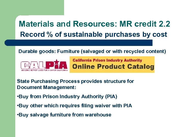 Materials and Resources: MR credit 2. 2 Record % of sustainable purchases by cost