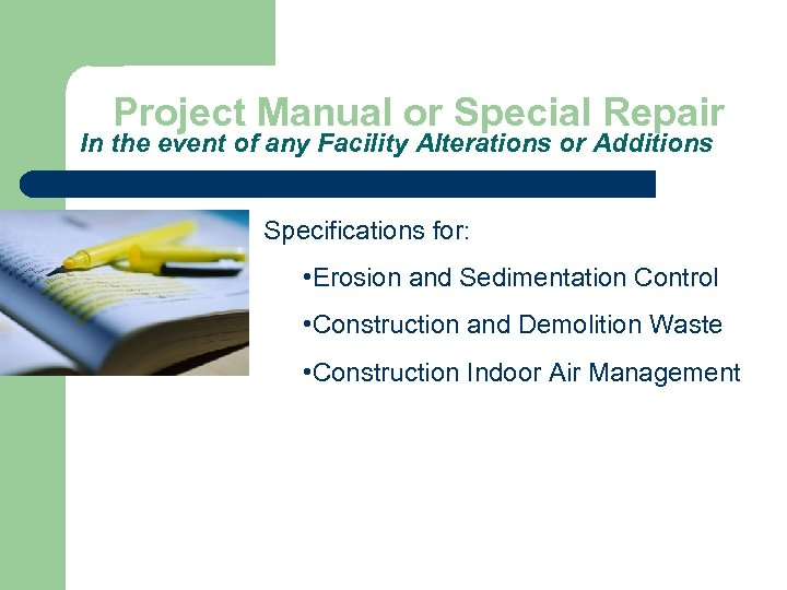 Project Manual or Special Repair In the event of any Facility Alterations or Additions