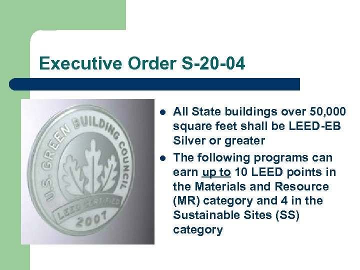 Executive Order S-20 -04 l l All State buildings over 50, 000 square feet