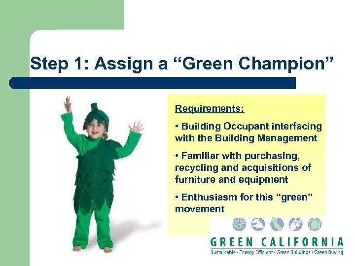 """Step 1: Assign a """"Green Champion"""" Requirements: • Building Occupant interfacing with the Building"""