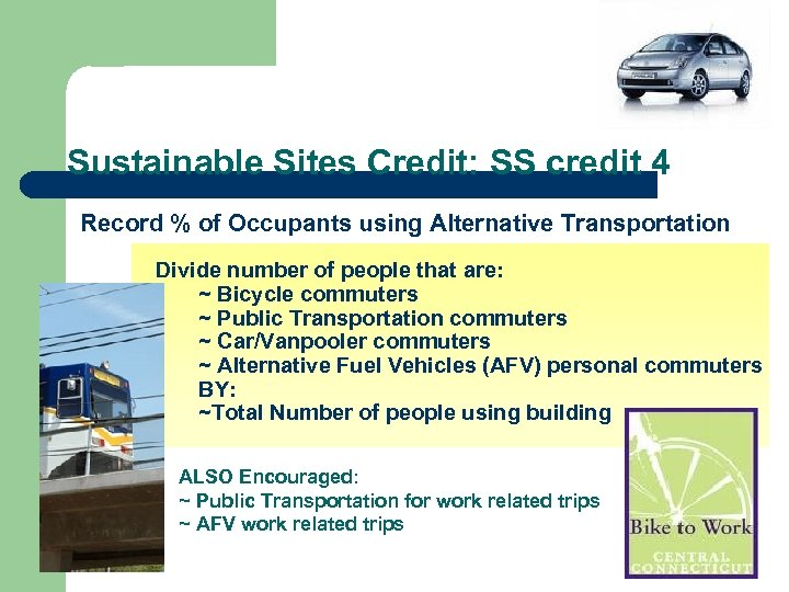 Sustainable Sites Credit: SS credit 4 Record % of Occupants using Alternative Transportation Divide