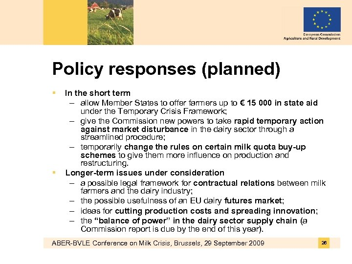 Policy responses (planned) § § In the short term – allow Member States to