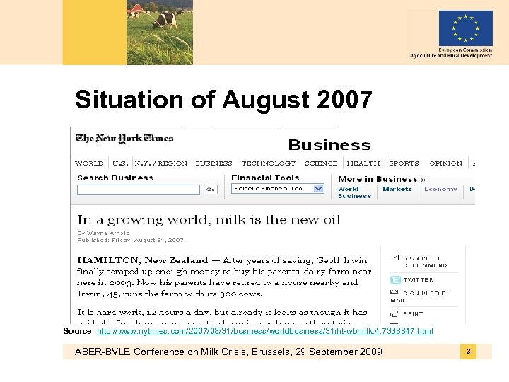 Situation of August 2007 Source: http: //www. nytimes. com/2007/08/31/business/worldbusiness/31 iht-wbmilk. 4. 7338847. html ABER-BVLE