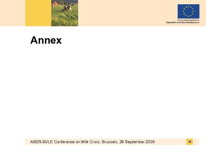 Annex ABER-BVLE Conference on Milk Crisis, Brussels, 29 September 2009 34