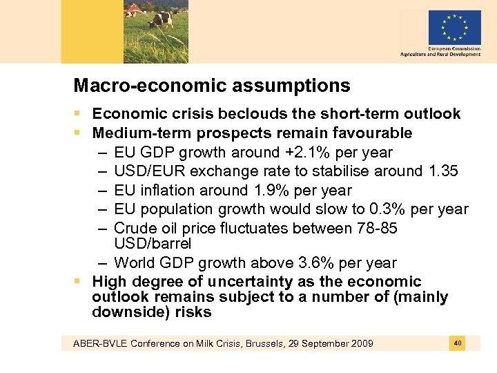 Macro-economic assumptions § Economic crisis beclouds the short-term outlook § Medium-term prospects remain favourable