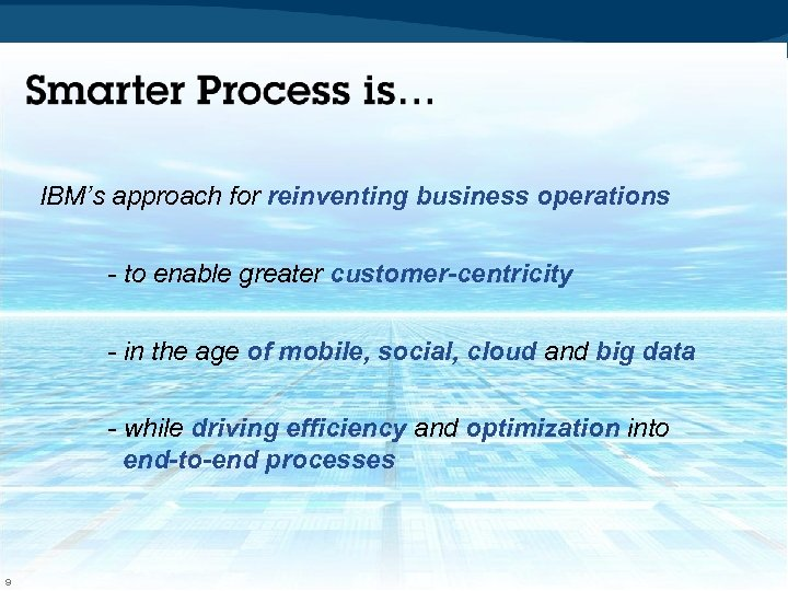 IBM's approach for reinventing business operations - to enable greater customer-centricity - in the
