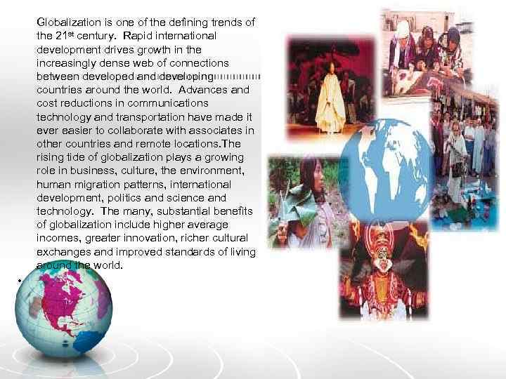 Globalization is one of the defining trends of the 21 st century. Rapid