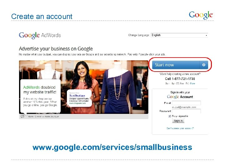 Create an account www. google. com/services/smallbusiness