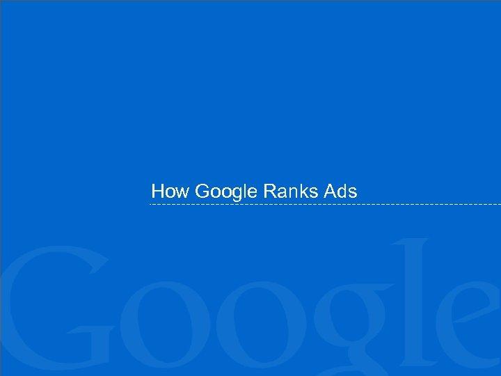 How Google Ranks Ads