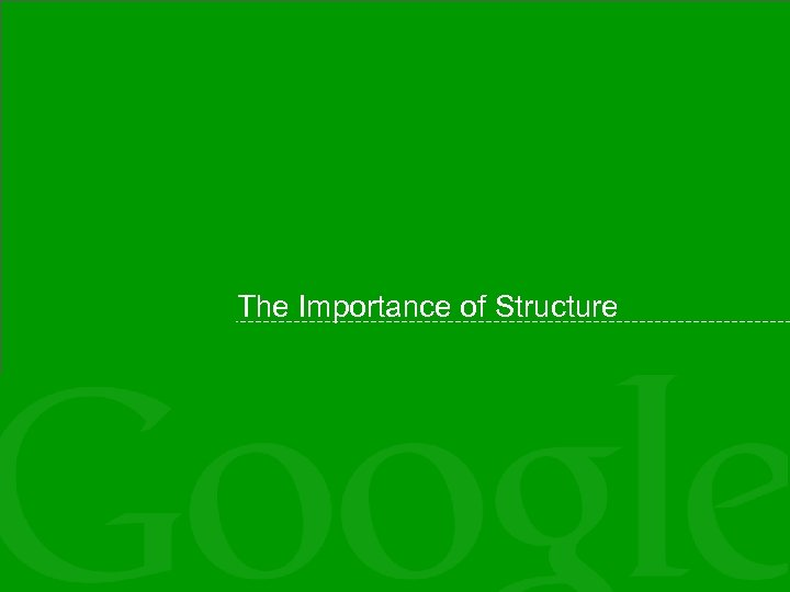 The Importance of Structure
