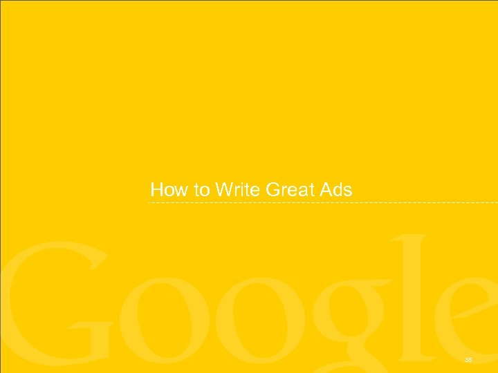 How to Write Great Ads 35